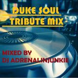 RIP DukeSoul Tribute mixed by DJ AdrenalinjunkieZIM