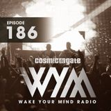 Cosmic Gate - Wake Your Mind Episode 186