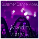 SUMMER DANCE VIBES mixed by DJ Dommy B from MSE