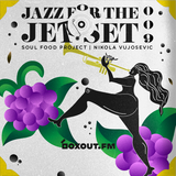 Jazz for the Jet Set 009 - SoulFood Project [17-06-2018]