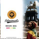 Jahmoment mixtape ~ Dancehall mix 2016