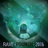 POUNSH - RAVE 2016