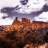"""""""Dust"""" (Podcast Series 006) - Em&lio"""