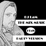 THE MIX MUSIC #148! PARTY VERSION - 07/10/2017