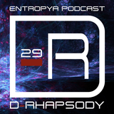 D-Rhapsody - Entropya Podcast #29
