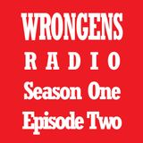 Ross and the Wrongens Radio Show: Season One EpisodeTwo