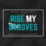 Rise My Grooves - Oscar Latour Mix