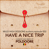 Miles High Sessions 002 - Mixed by Poldoore