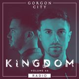 Gorgon City KINGDOM Radio 046
