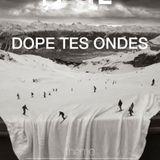 Dope Tes Ondes | Ski