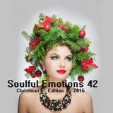 ♪@YoanDelipe - Soulful Emotions 42 (Christamas Edition 2016)