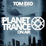 Tom Exo presents Planet Trance On Air #PTOA138