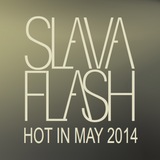 HOT IN MAY@Slava Flash in Da Mix 05-2014