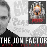 Hard Rock Hell Radio - The Jon Factor 175 - July 2017