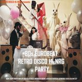 80s EUROBEAT RETRO DISCO Hi-NRG PARTY (Non-Stop Mix)