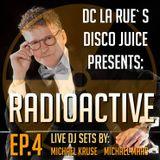 D.C. LaRue's Disco Juice presents RADIOACTIVE EP.4 - lIve DJ sets & more!!