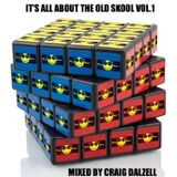 IT'S ALL ABOUT THE OLD SKOOL VOL.1 MIXED BY CRAIG DALZELL