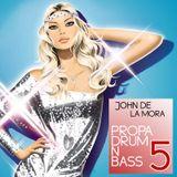 John De La Mora - Propa Drum N Bass 5