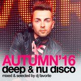 DJ Favorite - Deep & Nu Disco (Autumn 2016 Mix)