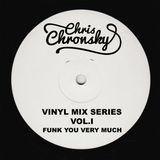 Chris Chronsky -Vinyl Mix Series Vol.I - Funk You Very Much