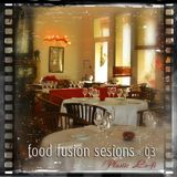 Food Fusion Sessions 03