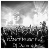 DANCE MUSIC FIX mixed by DJ DOMMY B from MSE