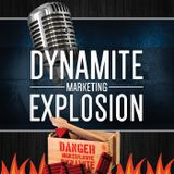 DME 003 - Dan Moses Talks Progam Launches - Dynamite Marketing Explosion Podcast Giving Quality Advi