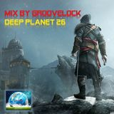 Deep Planet 26 ][ Mix by Groovelock