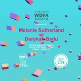 WDFA Radio Ep76 w/ Melanie Sutherland & Derykah Badu live at CTRL Room