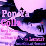 Pop Ya Colla - Deep house mix by lemurr Vol. 3