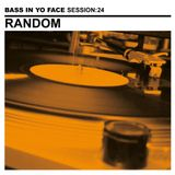 Bass In Yo Face Session:24