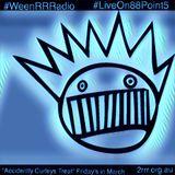 #WeenRRRadio show #2 Mar2018
