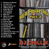 R&B House Music Mix Part 2 www.DJChillX.com
