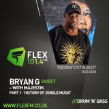 History of Jungle Part 1 with Bryan gee  on flex fm with Majestik  21-08-18