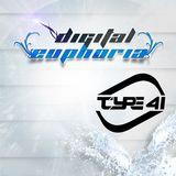 Type 41 Presents - Digital Euphoria Episode 137