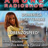 LORENZOSPEED presents AMORE Radio Show 673 Domenica 11 Settembre 2016 MARTiNODJ MARCO ARMANiPATRiZiA