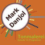 Tonmalerei - Episode 16 (Progressive)