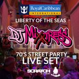 LIBERTY OF THE SEAS 70'S STREET PARTY (LIVE SET)