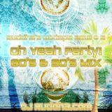 Ruddha's Mixtape 2018 # 5 Oh Yeah Party 80's & 90's Mix