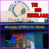 BIG ENCHILADA 31: BELOW TOBACCO ROAD