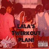 LaLa's Twerkout Plan!