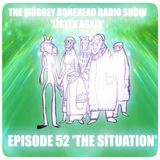 THE MUGGEY BONEHEAD RADIO SHOW, EPISODE 52. 'THE SITUATION'