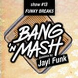 Bang 'n Mash - FUNKY BREAKS - Ramp Shows #13 mixed by Jayl Funk