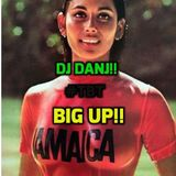 I AM THE DJ DANJ!! and I Give You... #TBT: BIG UP!!