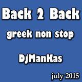 Non Stop Greek Mix / Back 2 Back / DjManKas / July 2015