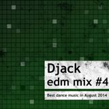 Djack - edm mix #4