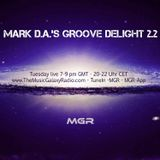 Mark D.A.'s GROOVE DELIGHT 2.2 Live Mix-Show No 181 for The Music Galaxy Radio London, 14.01.2020