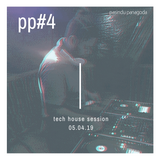 PP#4 - tech house session
