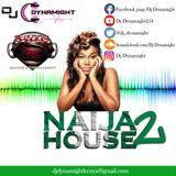 Dj Dynamight254-Naija House 2