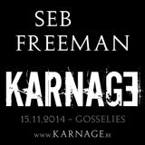 Seb Freeman -> KARNAGE - 15.11.2014